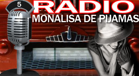 Radio Monalisa de Pijamas #05