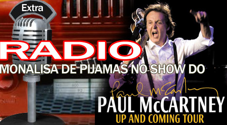 Radio Monalisa no show do Paul McCartney em SP
