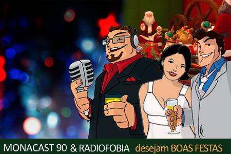 Monacast e Radiofobia Boas Festas